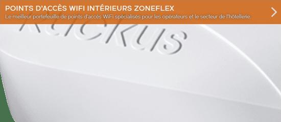 Gamme de point d'accès WiFi interieur Zoneflex du distributeur de réseaux WiFi Ruckus