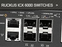 Gamme de switch ICX 6000 du distributeur de réseaux Wi-Fi Ruckus.