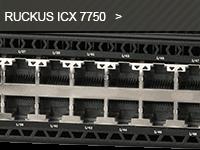 Gamme de switch ICX 7750 du distributeur de réseaux Wi-Fi Ruckus.